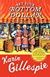 Bet Your Bottom Dollar: A Bottom Dollar Girls Novel offers