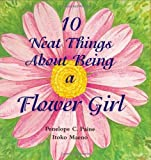 : 10 Neat Things about Being a Flower Girl