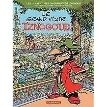 Iznogoud - tome 1 - Le Grand Vizir Iznogoud (French Edition)