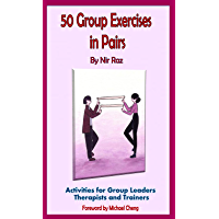 50 Group Exercises in Pairs: Activities for Group Leaders Therapists and Trainers (50 Exercises Trilogy) (English…