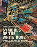 Symbols of the White Dove, Vanessa Brownbridge, 145255756X