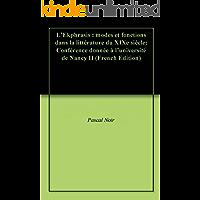 L'Ekphrasis : modes et fonctions dans la littérature du XIXe siècle: Conférence donnée à l'université de Nancy II (French Edition)