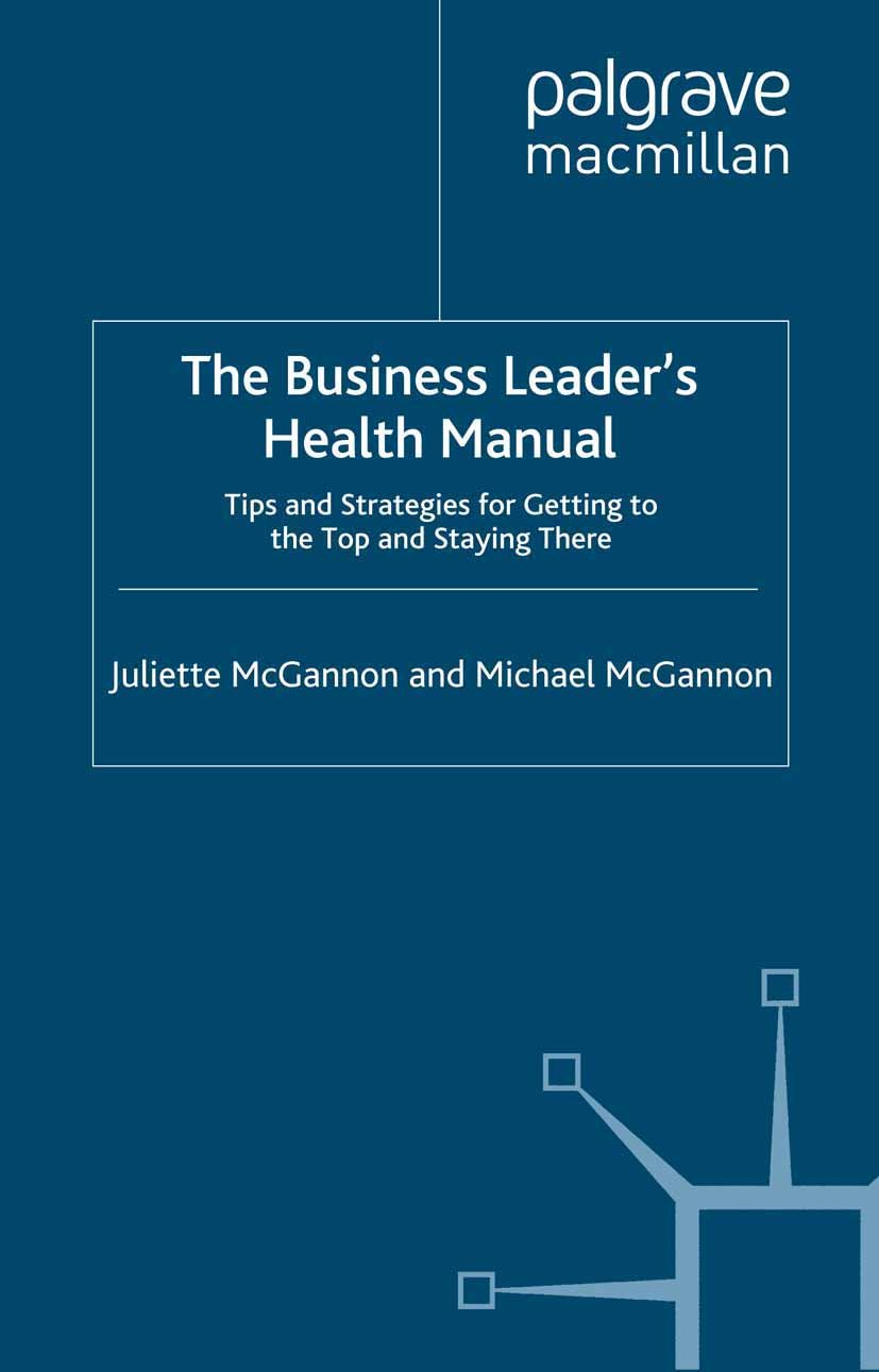 The Business Leader's Health Manual  Tips And Strategies For Getting To The Top And Staying There  INSEAD Business Press   English Edition