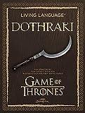Living Language Dothraki: Ein Sprachkurs basierend auf der HBO-Erfolgsserie Game of Thrones