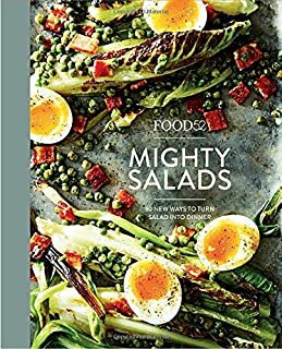 Book Cover: Food52 Mighty Salads: 60 New Ways to Turn Salad into Dinner--and Make-Ahead Lunches, Too