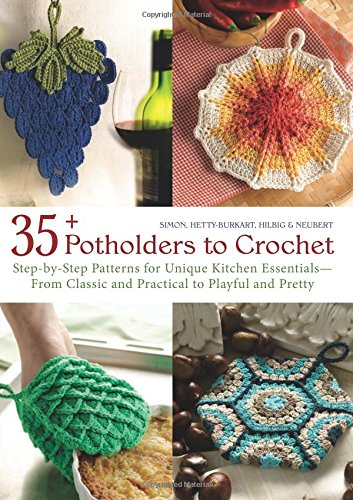- 35+ Potholders to Crochet: Step-by-Step Patterns for Unique Kitchen Essentials-From Classic and Practical to Playful and Pretty