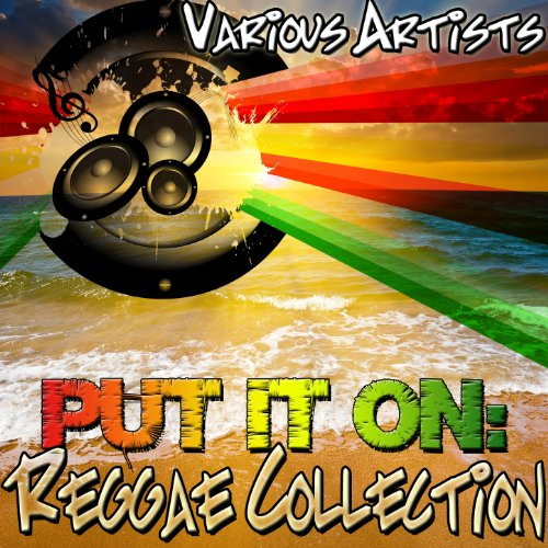 Put It On: Reggae Collection