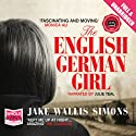The English German Girl Audiobook by Jake Wallis Simons Narrated by Julie Teal