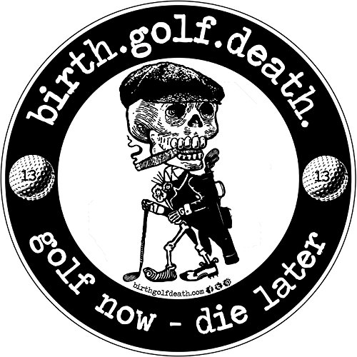 birth.golf.death. Premium Golf Stickers & Decals Thick Quality Vinyl | UV Laminate | Die Cut | for Car, Van, Truck, SUV, Laptop, Tablet | 5"