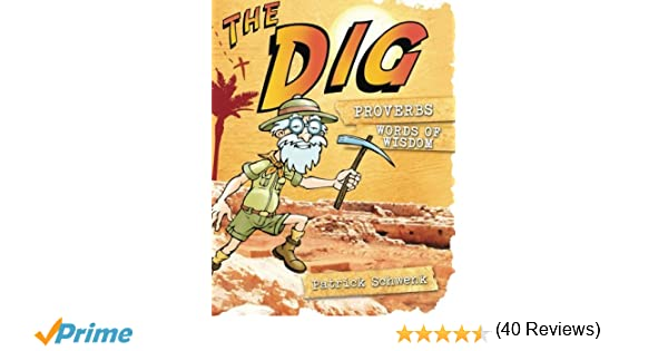 Workbook bible studies for kids worksheets : The Dig Proverbs (The Dig for Kids): Patrick Schwenk ...