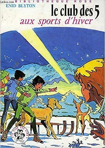 Amazon Fr Le Club Des 5 Aux Sports D Hiver Enid Blyton