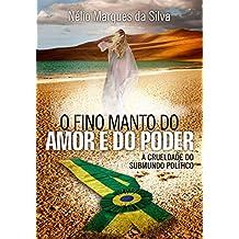 O FINO MANTO DO AMOR E DO PODER: A CRUELDADE DO SUBMUNDO POLÍTICO