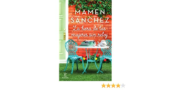 Amazon.com: La hora de las mujeres sin reloj (Spanish Edition) eBook: Mamen Sánchez: Kindle Store