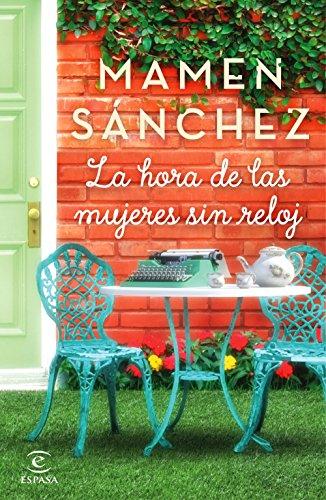 La hora de las mujeres sin reloj (Spanish Edition) by [Sánchez, Mamen