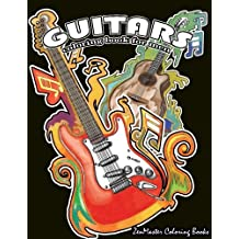 Guitars Coloring Book for Men: Men's Adult Coloring Book of Guitars and Other String Instruments for Relaxation, Meditation, and Stress Relief.