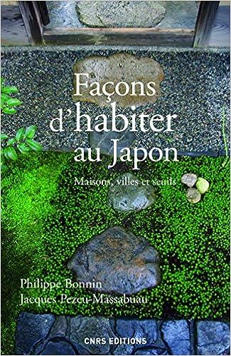 Facons dhabiter au Japon. Maisons, villes et seuils