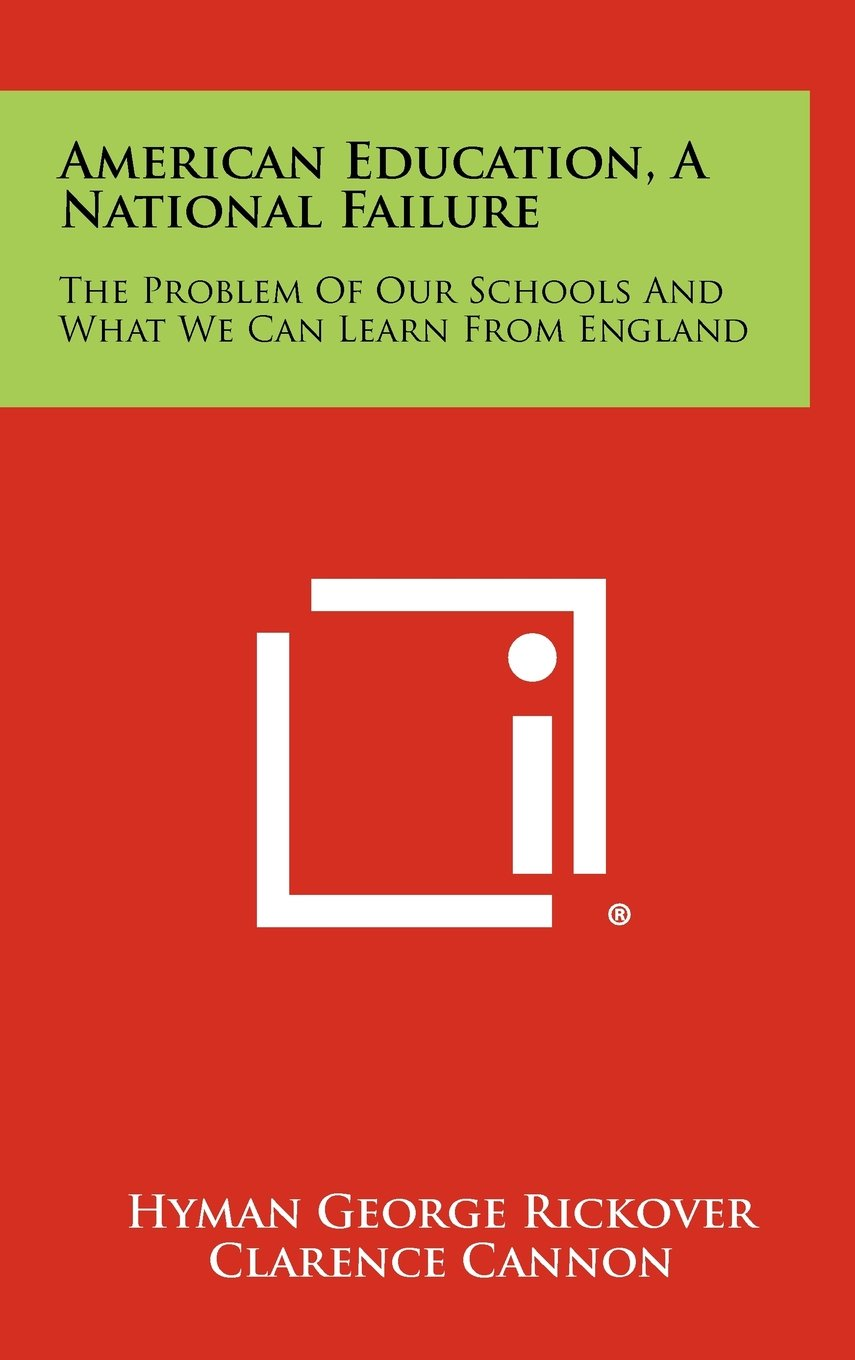 Read Online American Education, a National Failure: The Problem of Our Schools and What We Can Learn from England pdf
