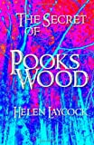 The Secret of Pooks Wood, Helen Laycock, 1499525591