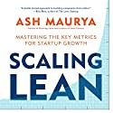 Scaling Lean: Mastering the Key Metrics for Startup Growth Audiobook by Ash Maurya Narrated by Ash Maurya