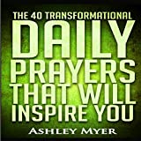The 40 Transformational Daily Prayers That Will Inspire You