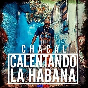 Amazon.com: Calentando la Habana: Chacal: MP3 Downloads