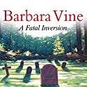 A Fatal Inversion Audiobook by Barbara Vine Narrated by William Gaminara
