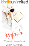Rafaela. Prometo encontrarte. (Spanish Edition)