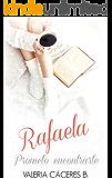Rafaela. Prometo encontrarte.