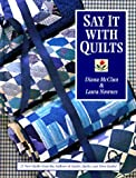Say It with Quilts, Laura Nownes and Diana McClun, 1571200231