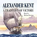 A Tradition of Victory Audiobook by Alexander Kent Narrated by Michael Jayston