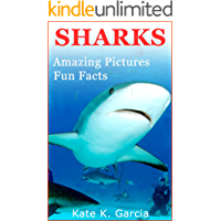 Sharks: Kids book of fun facts & amazing pictures on animals in nature (Animals of The World Series) (English Edition)
