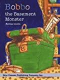 Bobbo the Basement Monster, Bettina Grabis, 188965809X