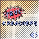 True Kreachers