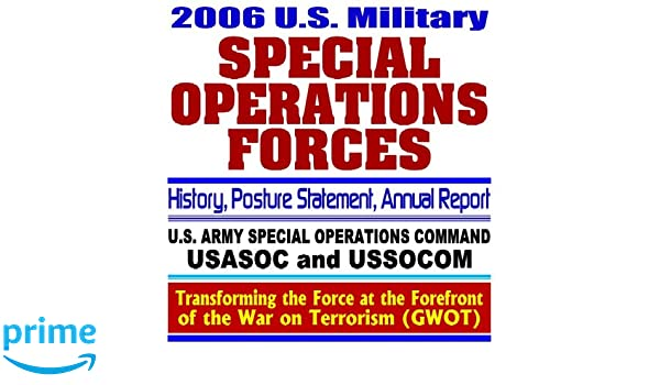 2006 U S  Military Special Operations Forces - Annual Report