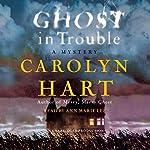 Ghost in Trouble: A Mystery | Carolyn Hart