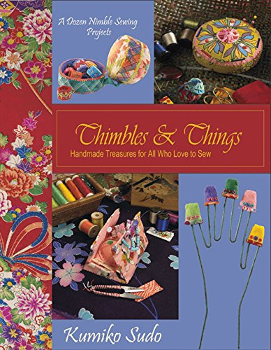 Thimbles  Things: Handmade Treasures for All Who Love to Sew