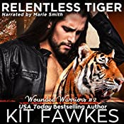 Relentless Tiger: Wounded Warriors, Book 2 | Kit Fawkes