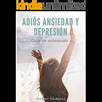 Adiós ansiedad y depresión: Guía de autoayuda