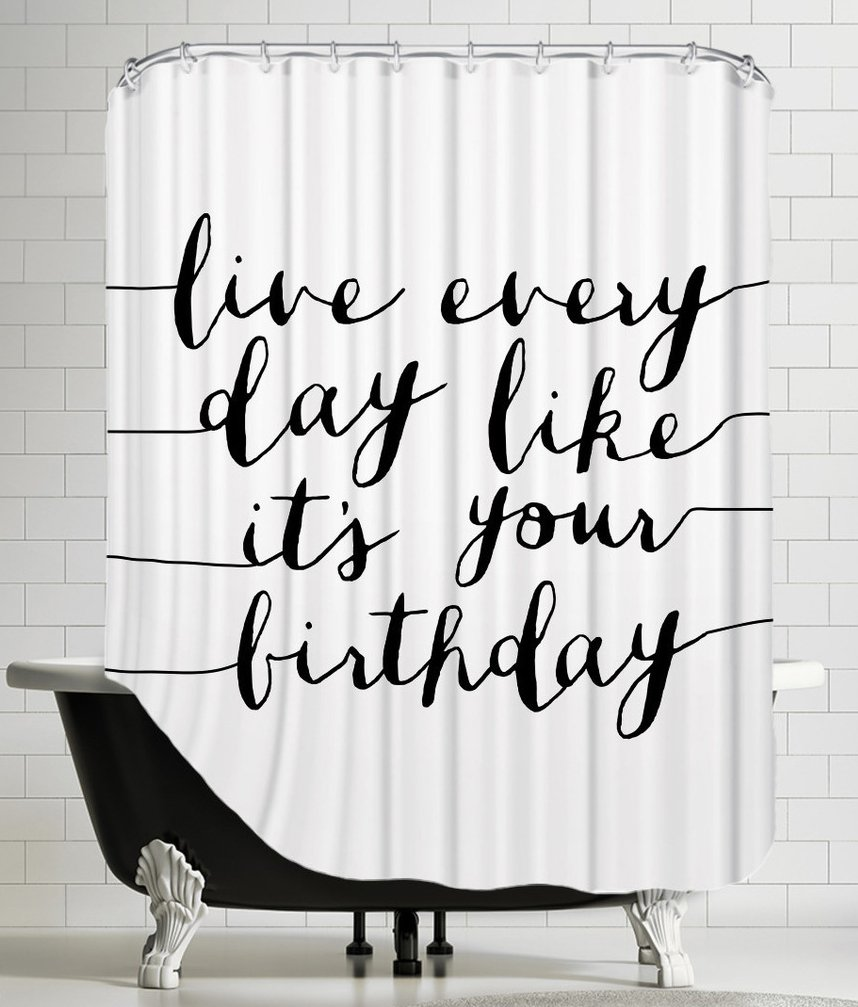 American Flat Live Everyday Like Its Your Birthday Shower Curtain by Brett Wilson, 71'' x 74'' by Americanflat