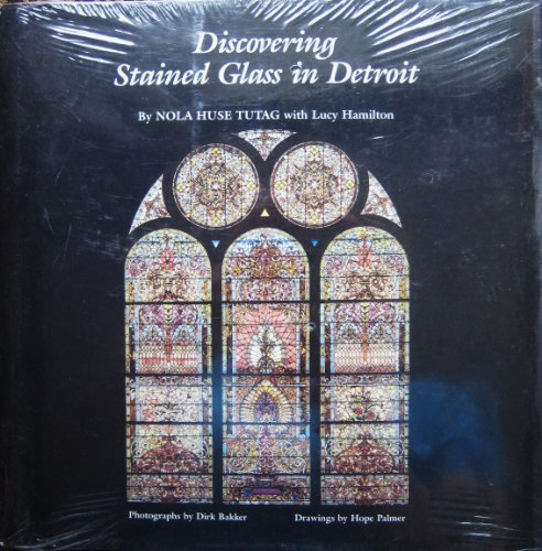 Discovering Stained Glass in Detroit (Great Lakes Books)