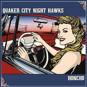 Amazon Com Honcho The Quaker City Night Hawks Mp3 Downloads