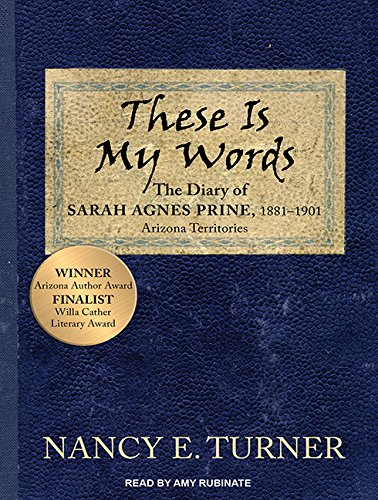 Download These Is My Words: The Diary of Sarah Agnes Prine, 1881-1901 ebook