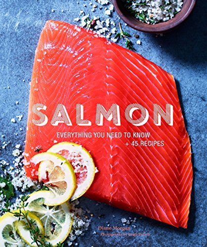 (Salmon: Everything You Need to Know + 45 Recipes)