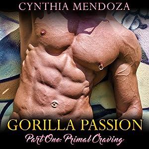 Gorilla Passion, Part 1: Primal Craving Audiobook