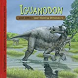 Iguanodon and Other Leaf-Eating Dinosaurs, Dougal Dixon, 1404851747
