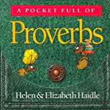 Pocket Full of Proverbs, Helen Haidle and Elizabeth Haidle, 0880707143
