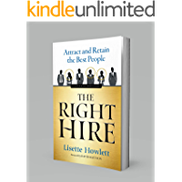The Right Hire: Attract and Retain the Best People