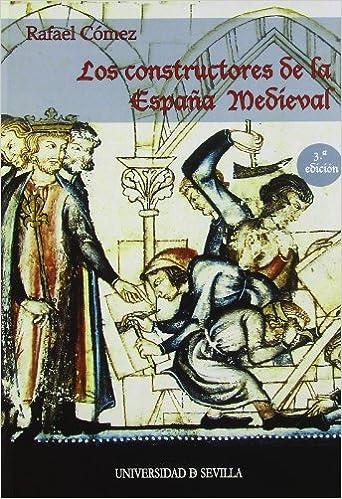 Los constructores de la España Medieval: 63 Serie Historia y ...