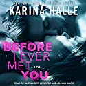 Before I Ever Met You Audiobook by Karina Halle Narrated by Alexander Cendese, Jillian Macie