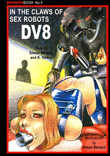 benson-book-05-dv8-in-the-claws-of-sex-robots